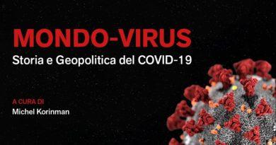 Mondo-Virus: Storia e Geopolitica del Covid-19